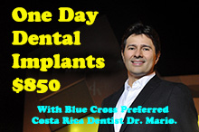 <p>Save 40-50% With our Blue Cross Preferred Costa Rica Dentist</p>